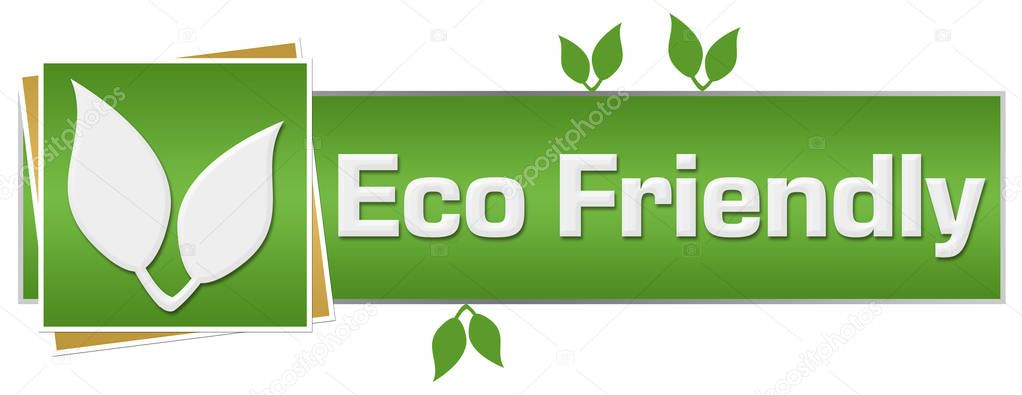 Eco friendly concept image with text and leaves symbol over green background.