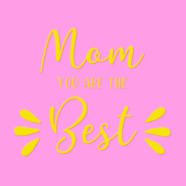 Hand sketched Mom you are the best quote. Drawn Mothers Day Lettering for postcard, invitation, poster, sticker, template typography