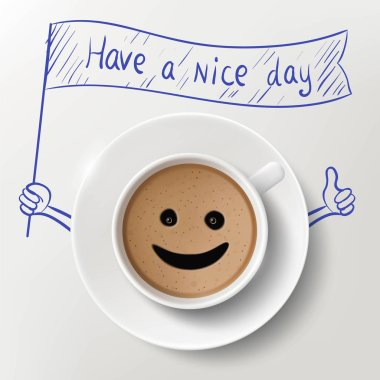 Cup of coffee with Have A Nice Day