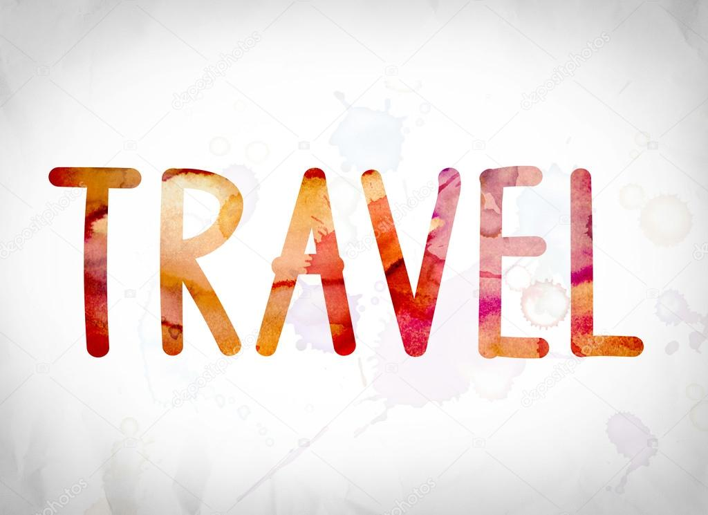 travel concept watercolor word art stock photo enterlinedesign