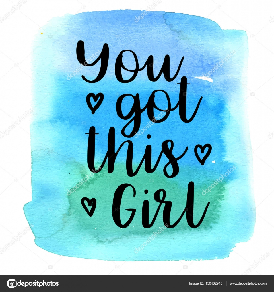 Images: you got this girl quotes | Quote You got this girl ...