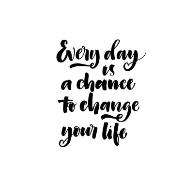 Every day is a chance to change your life card.