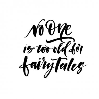 No one is too old for fairytales card.
