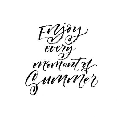Enjoy every moment of summer card.
