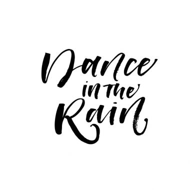 Dance in the rain postcard. Ink illustration. Modern brush calligraphy. Isolated on white background. stock vector