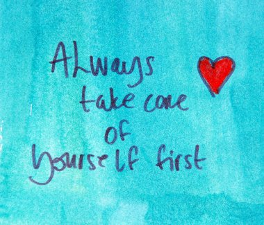 always take care of yourself first note