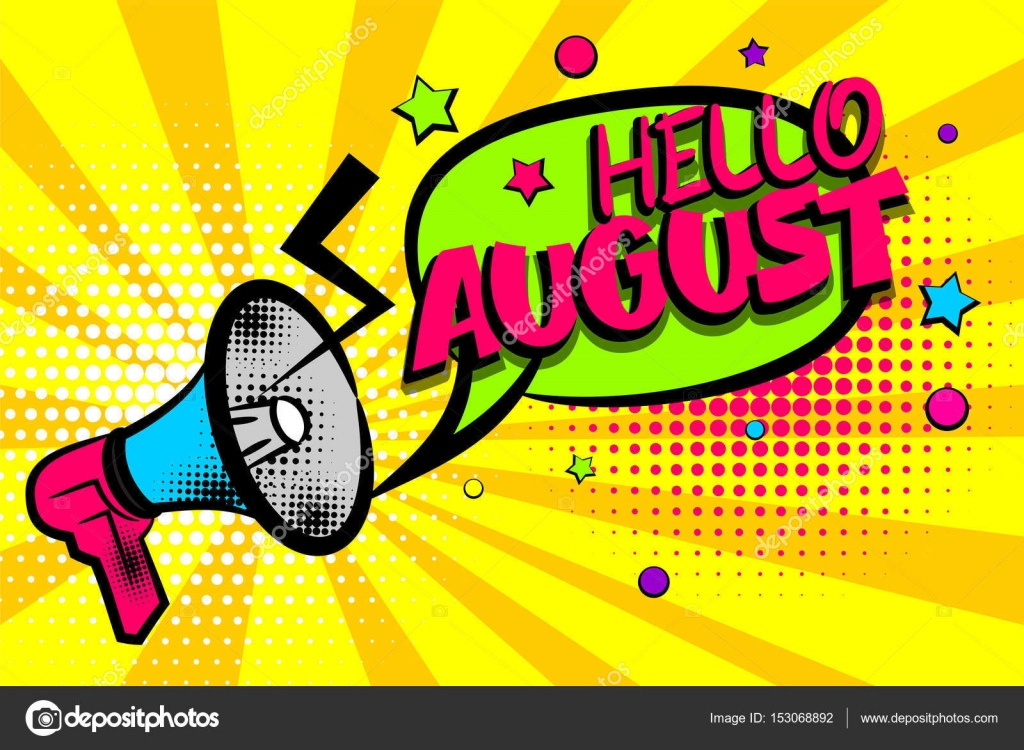 Charming Advertising Message Megaphone, Bullhorn HELLO AUGUST. Comics Book Summer  Text Balloon. Bubble Season Speech Phrase. Cartoon Font Label.