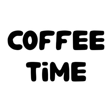 Coffee time. Cute hand drawn bauble lettering. Isolated on white background. Vector stock illustration.