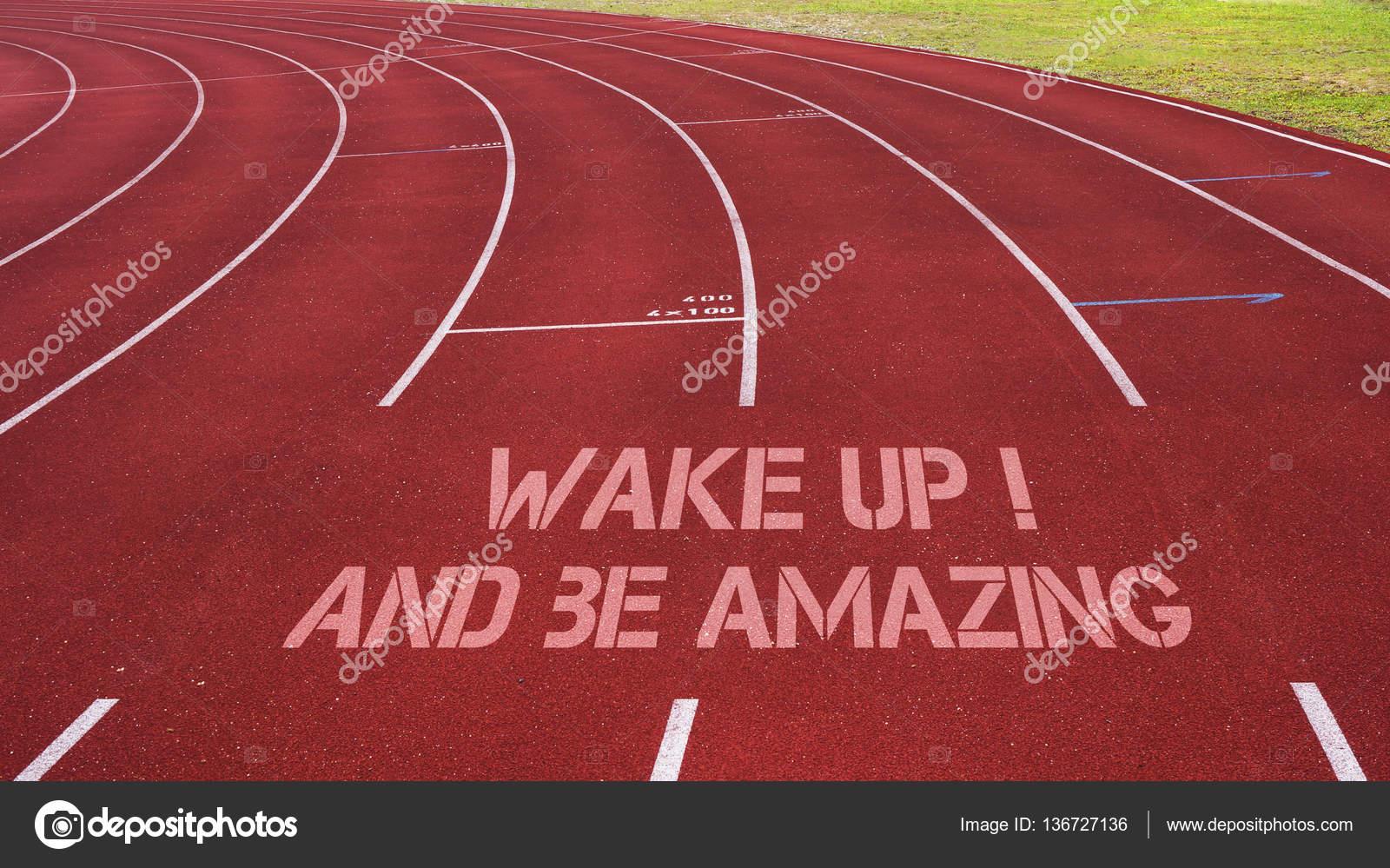 Citação Motivacional Escrita Na Pista De Corrida Wake Up E