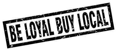 square grunge black be loyal buy local stamp