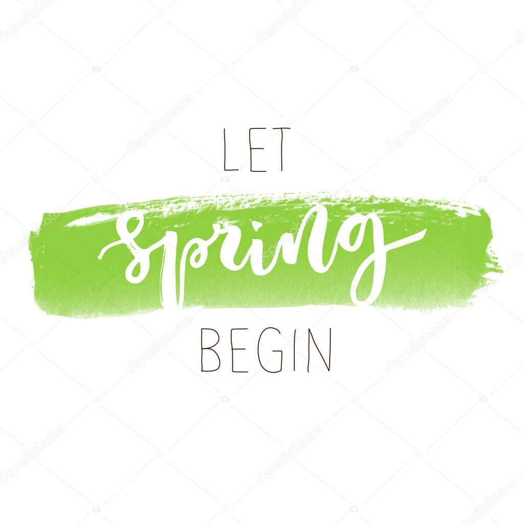Let spring begin hand written inscription