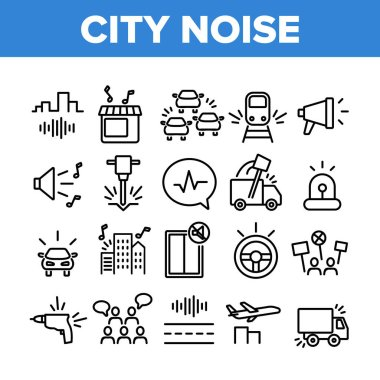 City Noise And Sounds Collection Icons Set Vector. Rattle Of Train Wheels And Car Signal City Traffic, Drill And Jackhammer, Plane And Truck Concept Linear Pictograms. Monochrome Contour Illustrations icon