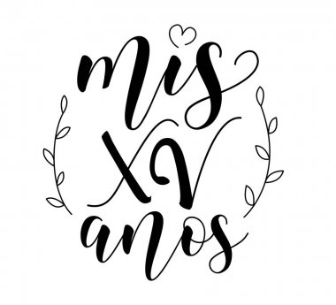 Lettering for Quinceanera party. Teenager girl birthday celebration calligraphy. Black text isolated on white background. Vector stock illustration. Mis 15 anos.
