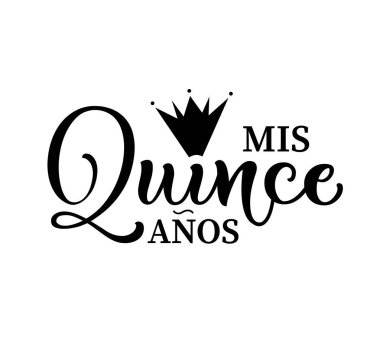 Calligraphy for Latin American girl birthday celebration. Lettering for Quinceanera party. Black text isolated on white background. Vector stock illustration. Mis quince anos.