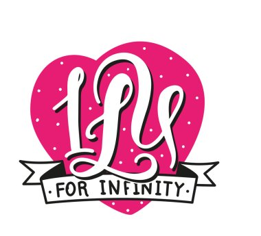 Valentines Day calligraphy. Hand drawn letters, I Love You For Infinity. Romantic quote for design greeting cards, tattoo, holiday invitation. Vector stock illustration isolated on white background
