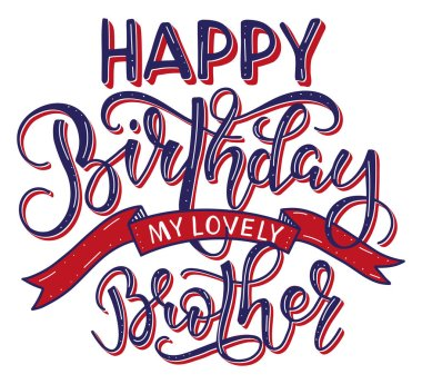 Happy Birthday My Lovely Brother colored text with ribbon isolated on white background, vector stock illustration. Calligraphy for posters, photo overlays, greeting card, t-shirt print and social