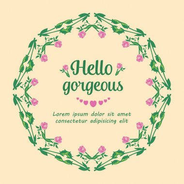 Hello gorgeous Poster, with pink wreath unique and seamless design. Vector
