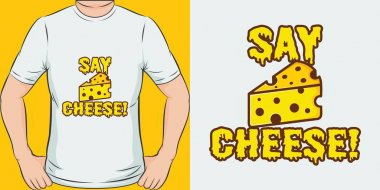 Unique and Trendy Say Cheese! T-Shirt Design or Mockup.