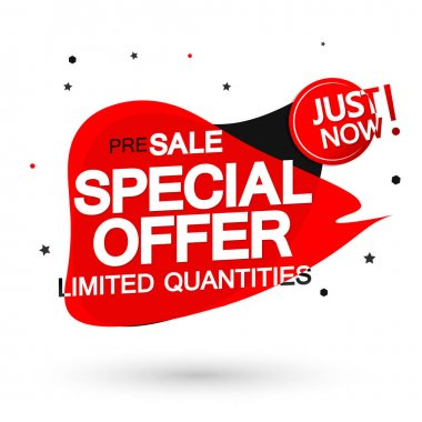 Special Offer, pre-sale bubble banner design template, discount tag, app icon, just now, vector illustration