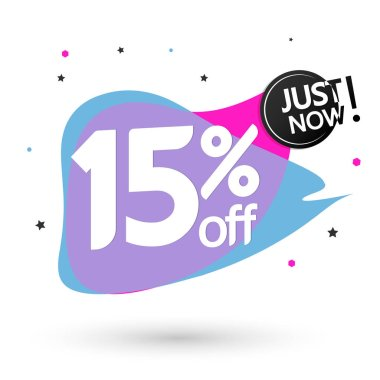 Sale 15% off, bubble banner design template, discount tag, just now, vector illustration