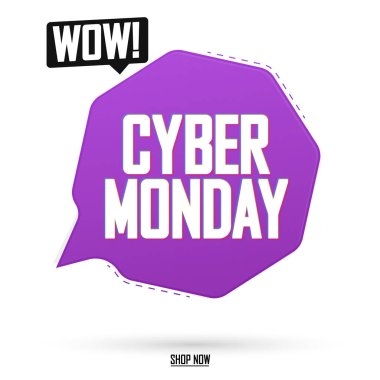 Cyber Monday Sale, speech bubble banner design template, wow discount tag, vector illustration
