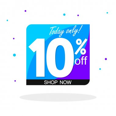 Sale 10% off, bubble banner design template, discount tag, today only, vector illustration