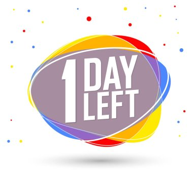 1 Day Left for Sale, countdown tag, start offer, discount bubble banner design template, app icon, vector illustration