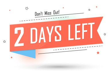 2 Days Left for Sale, countdown tag, start offer, discount banner design template, don't miss out, app icon, vector illustration