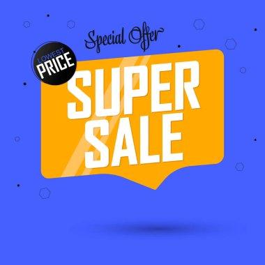 Super Sale, promotion tag design template, discount speech bubble banner, lowest price, vector illustration