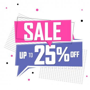 Sale up to 25% off tag, speech bubble banner design template, discount tag, vector illustration
