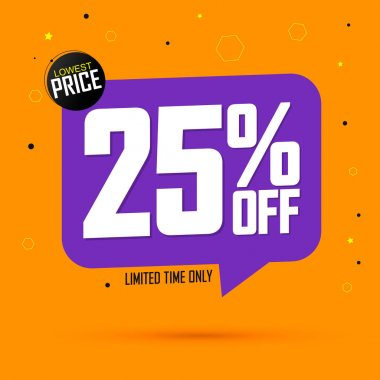 Sale 25% off tag, speech bubble banner design template, discount tag, lowest price, app icon, vector illustration