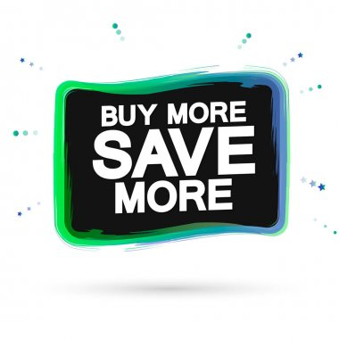 Buy More and Save more, sale tag design template, discount banner, vector illustration