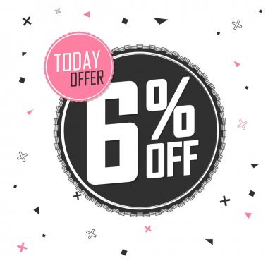 Sale 6% off, discount banner design template, promo tag, today offer, vector illustration