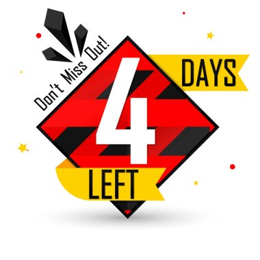 4 Days Left for Sale, countdown tag, start offer, discount banner design template, don't miss out, app icon, vector illustration