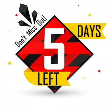 5 Days Left for Sale, countdown tag, start offer, discount banner design template, don't miss out, app icon, vector illustration