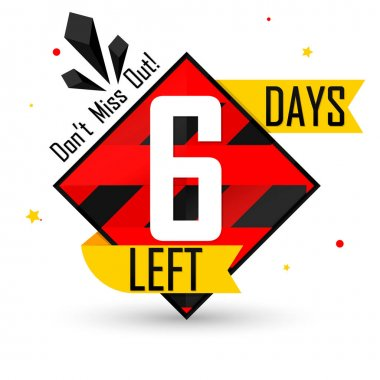 6 Days Left for Sale, countdown tag, start offer, discount banner design template, don't miss out, app icon, vector illustration