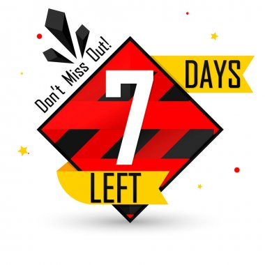 7 Days Left for Sale, countdown tag, start offer, discount banner design template, don't miss out, app icon, vector illustration