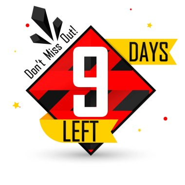 9 Days Left for Sale, countdown tag, start offer, discount banner design template, don't miss out, app icon, vector illustration