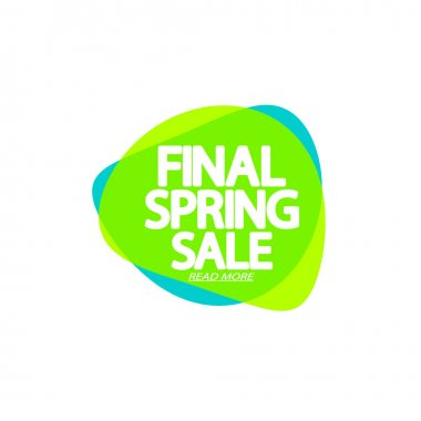 Final Spring Sale, bubble banner design template, discount tag, app icon, vector illustration