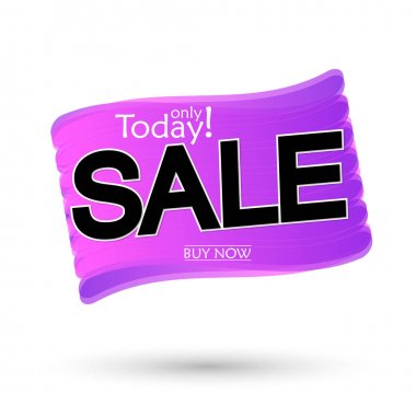 Sale bubble banner design template, discount tag, today offer, vector illustration