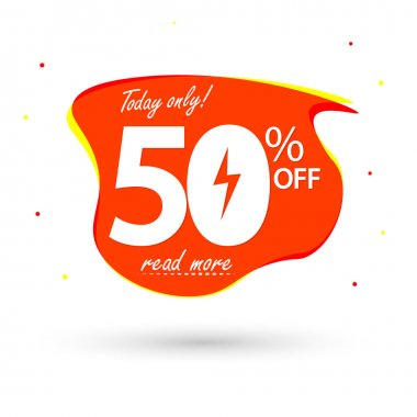 Sale 50% off, bubble banner design template, today offer, flash discount tag, vector illustration