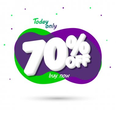 Sale 70% off, bubble banner design template, today offer, discount tag, vector illustration