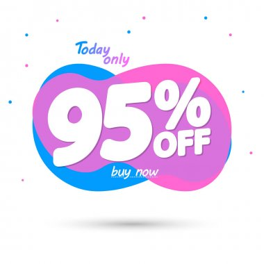 Sale 95% off, bubble banner design template, today offer, discount tag, vector illustration