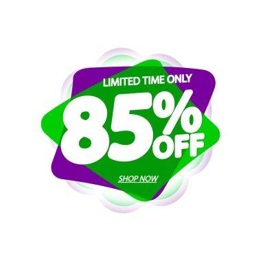 Sale 85% off, bubble banner design template, discount tag, vector illustration