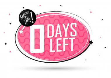0 Days Left, countdown tag, banner design template, don't miss out, vector illustration