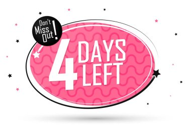 4 Days Left, countdown tag, banner design template, don't miss out, vector illustration