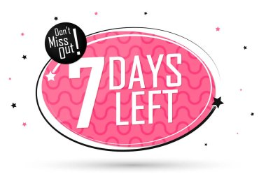 7 Days Left, countdown tag, banner design template, don't miss out, vector illustration