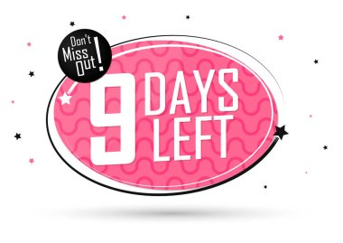 9 Days Left, countdown tag, banner design template, don't miss out, vector illustration