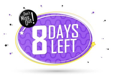 8 Days Left, countdown tag, banner design template, don't miss out, vector illustration
