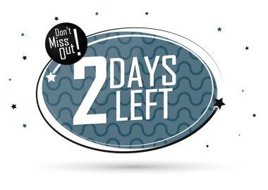 2 Days Left, countdown tag, banner design template, don't miss out, vector illustration
